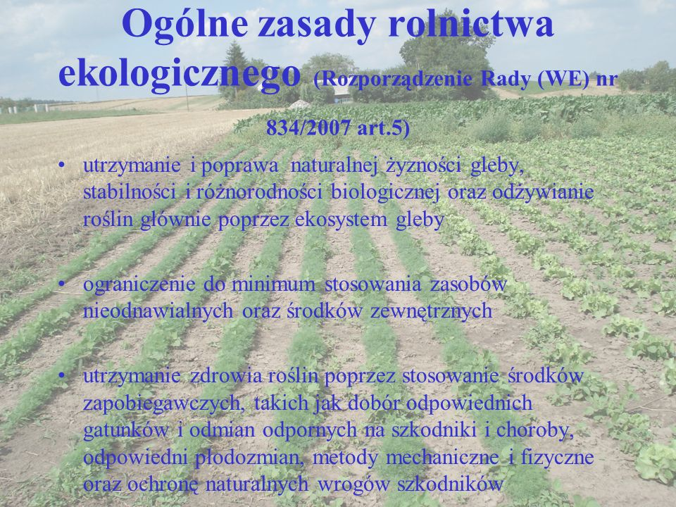 Ogólne zasady rolnictwa ekologicznego (Rozporządzenie Rady (WE) nr 834/2007 art.5)