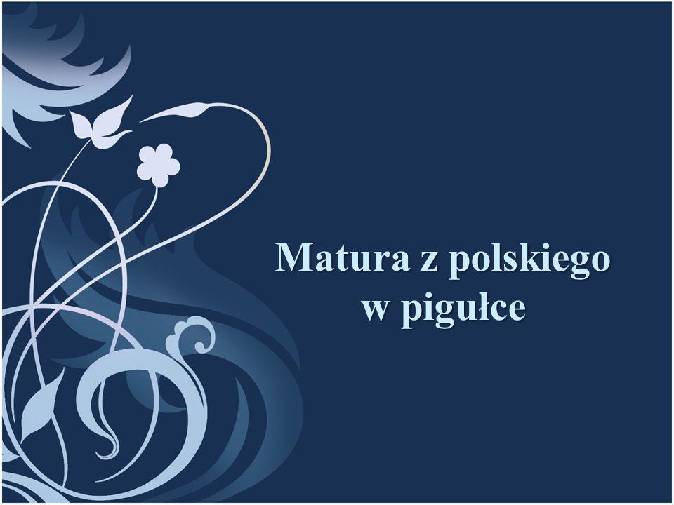 Matura z polskiego w pigułce
