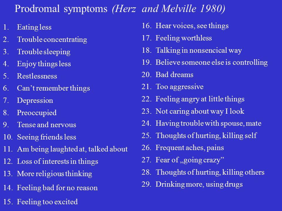 Prodromal symptoms (Herz and Melville 1980)