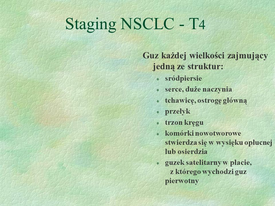 Staging NSCLC - T4 Guz każdej wielkości zajmujący jedną ze struktur: