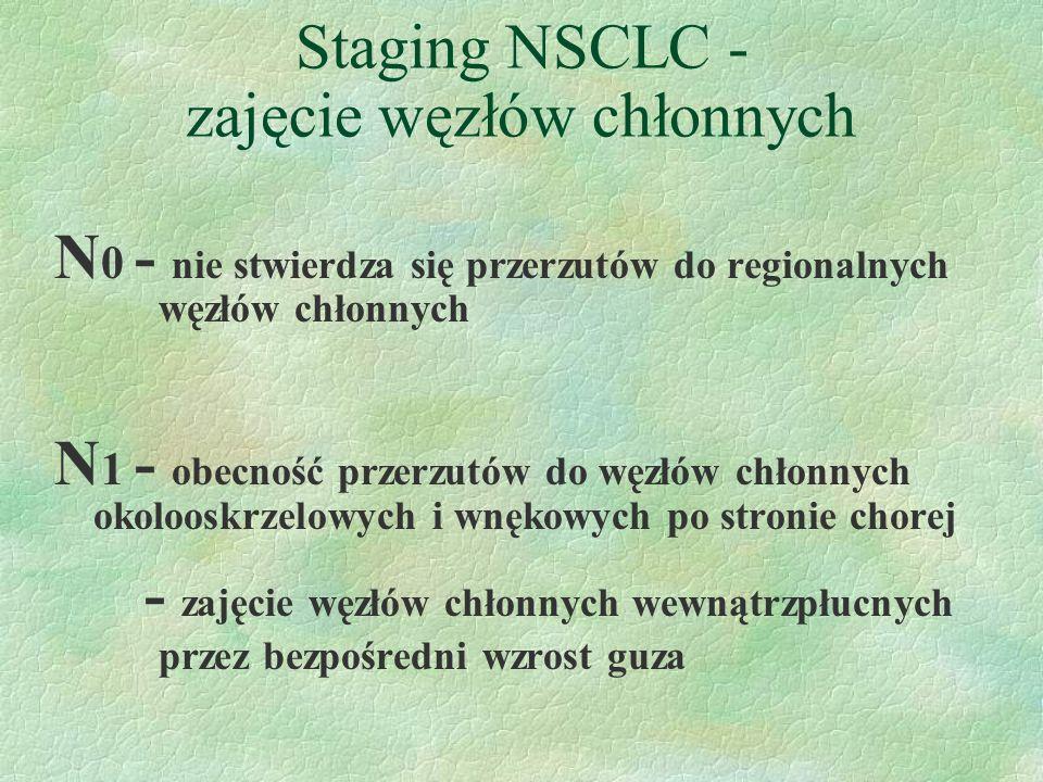 Staging NSCLC - zajęcie węzłów chłonnych