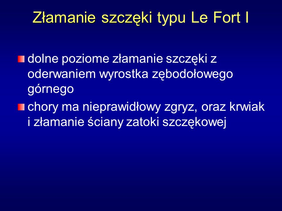 Złamanie szczęki typu Le Fort I