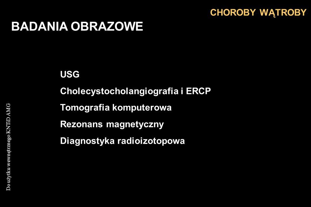 BADANIA OBRAZOWE CHOROBY WĄTROBY USG Cholecystocholangiografia i ERCP