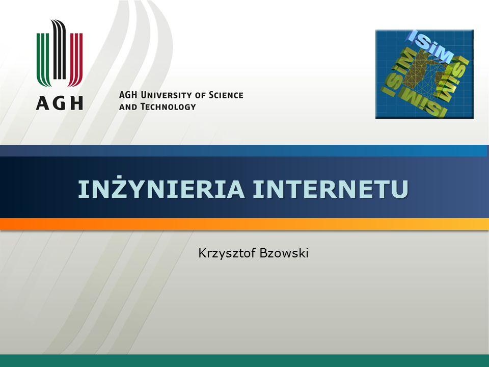 INŻYNIERIA INTERNETU Krzysztof Bzowski