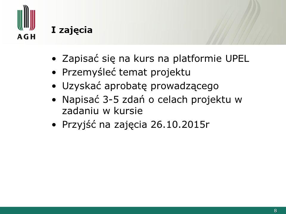 Zapisać się na kurs na platformie UPEL Przemyśleć temat projektu