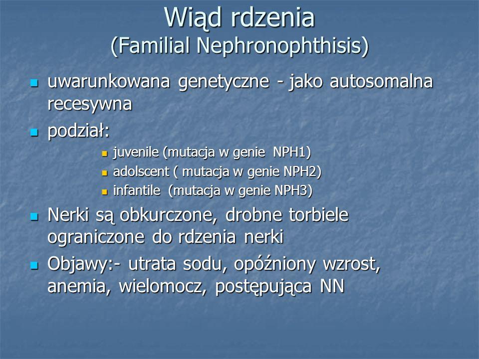 Wiąd rdzenia (Familial Nephronophthisis)