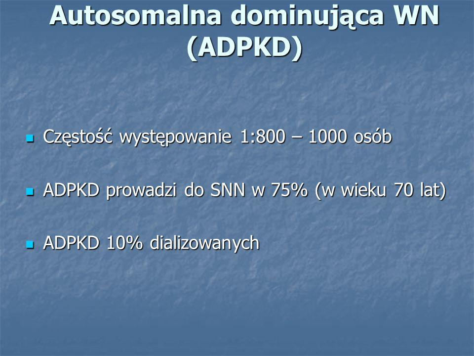 Autosomalna dominująca WN (ADPKD)
