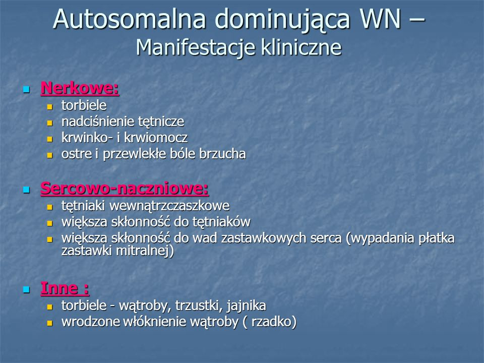 Autosomalna dominująca WN – Manifestacje kliniczne