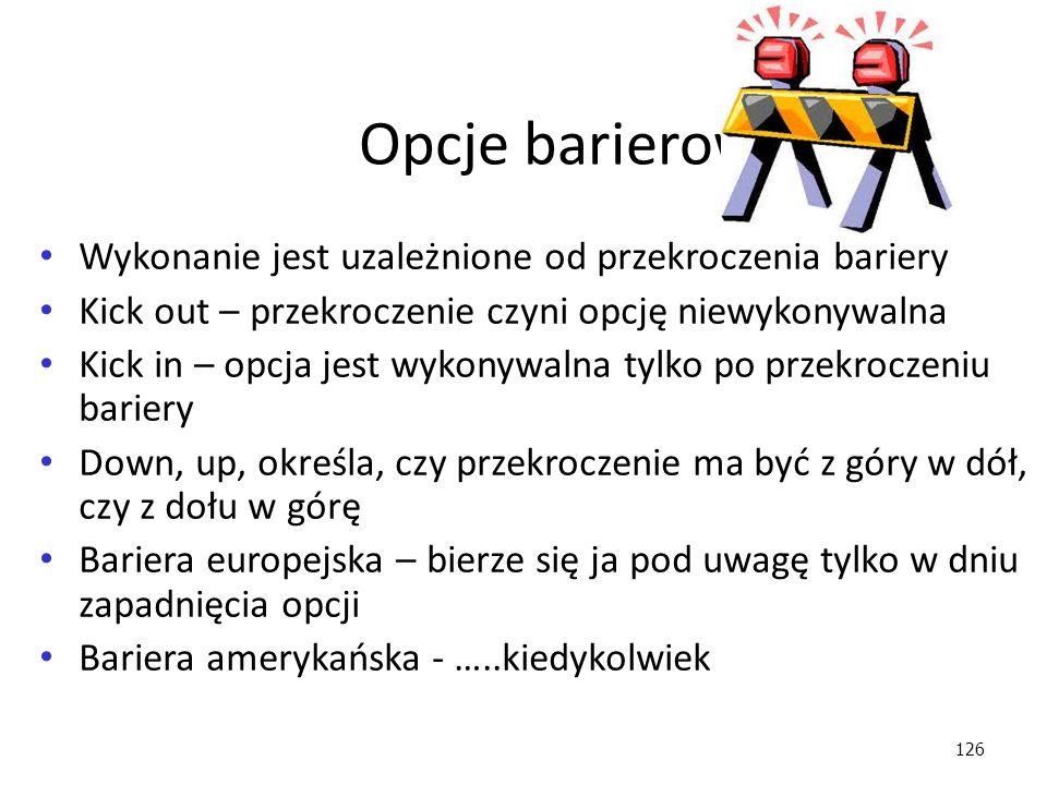 Opcje barierowe Wykonanie jest uzależnione od przekroczenia bariery