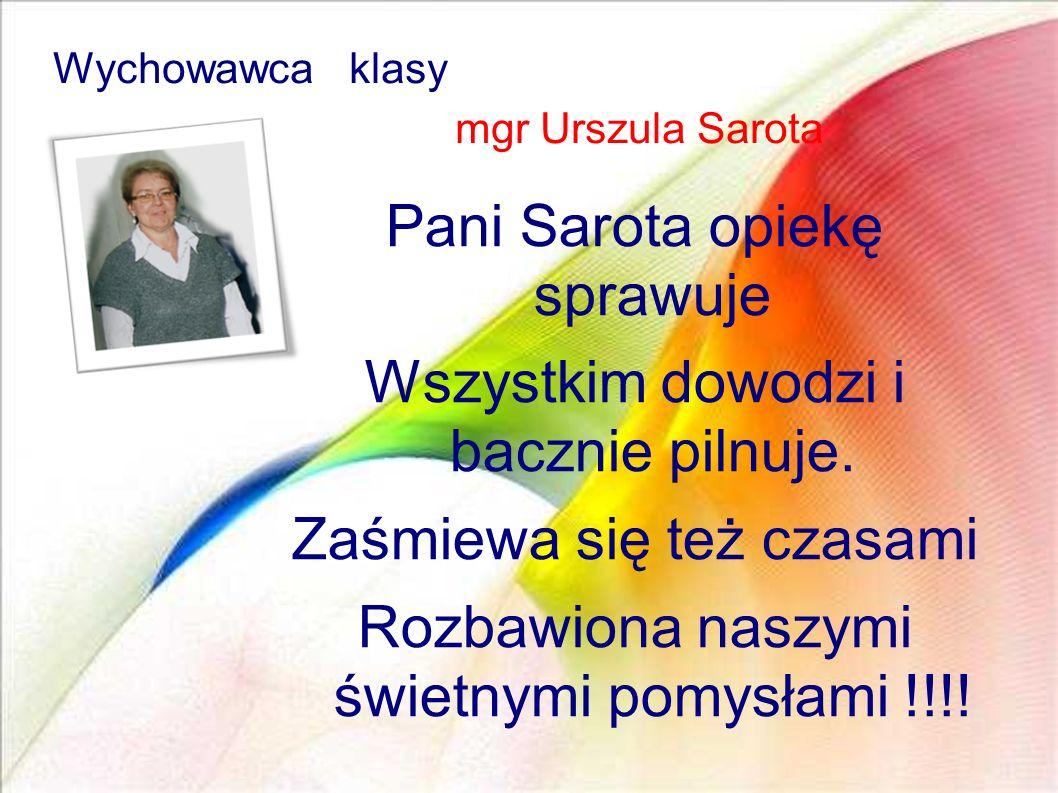 Wychowawca klasy mgr Urszula Sarota