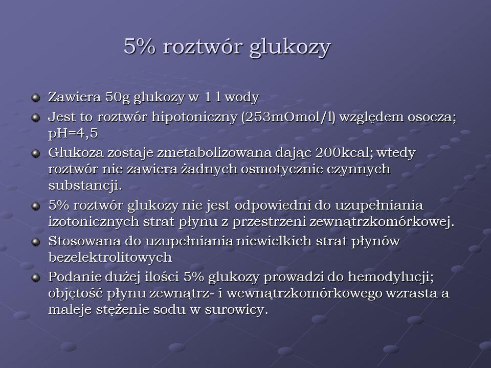 5% roztwór glukozy Zawiera 50g glukozy w 1 l wody