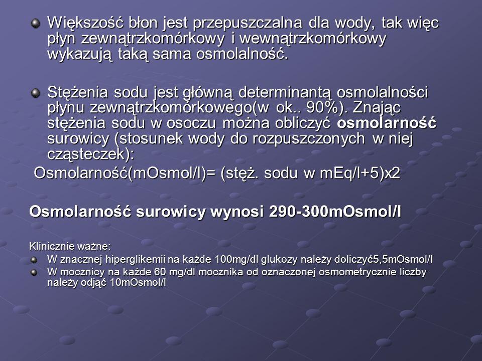 Osmolarność(mOsmol/l)= (stęż. sodu w mEq/l+5)x2