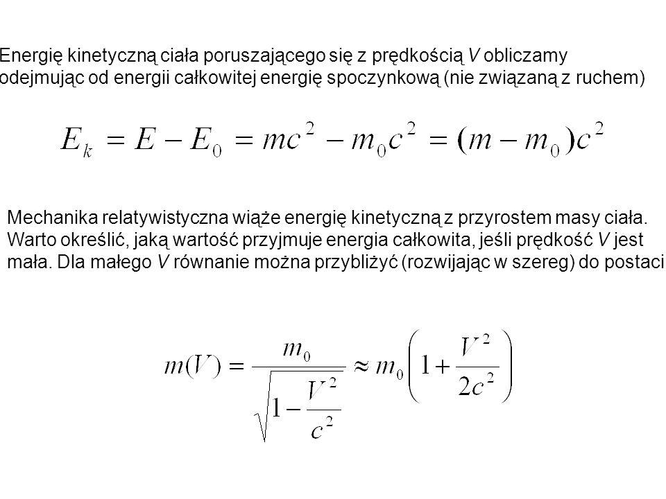 Energię kinetyczną ciała poruszającego się z prędkością V obliczamy
