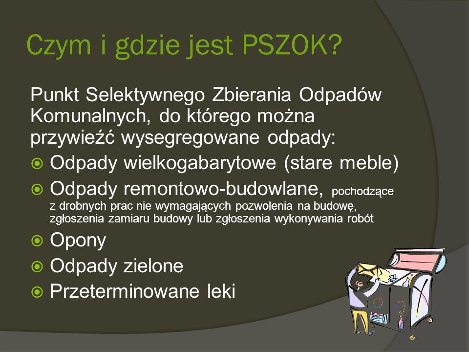 Czym i gdzie jest PSZOK Punkt Selektywnego Zbierania Odpadów Komunalnych, do którego można przywieźć wysegregowane odpady: