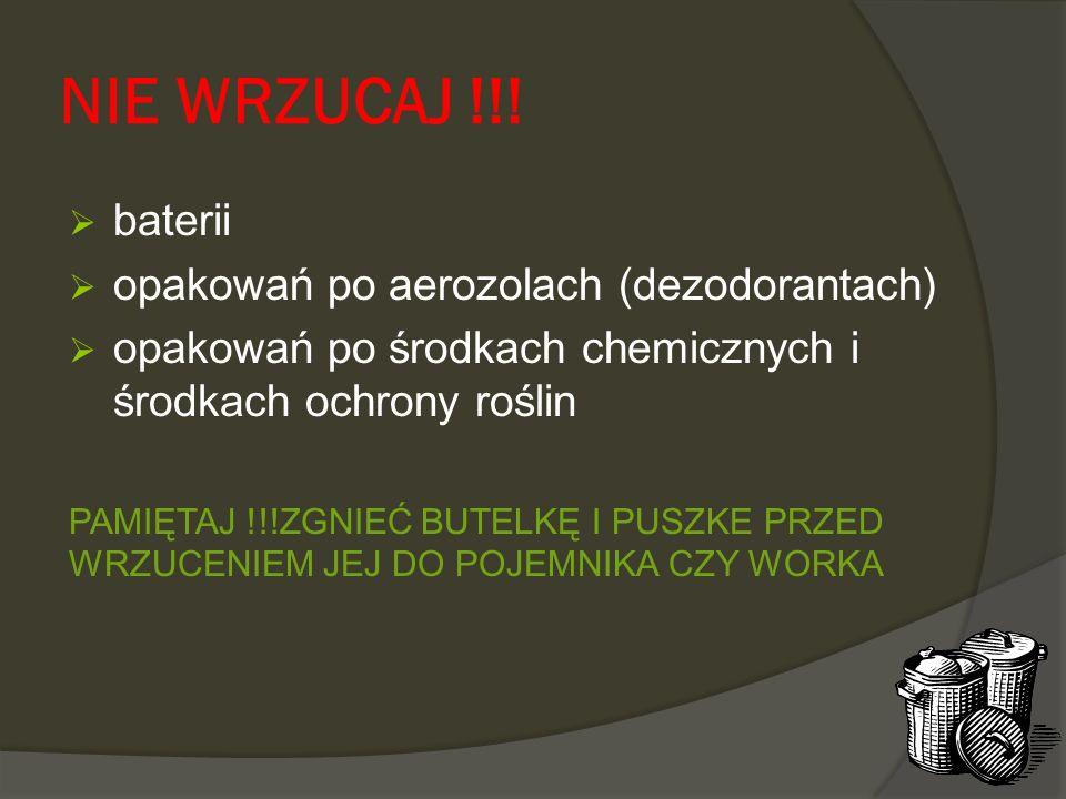 NIE WRZUCAJ !!! baterii opakowań po aerozolach (dezodorantach)