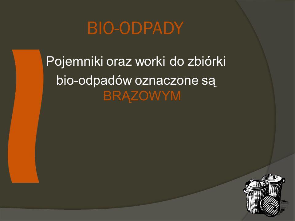 Pojemniki oraz worki do zbiórki bio-odpadów oznaczone są BRĄZOWYM