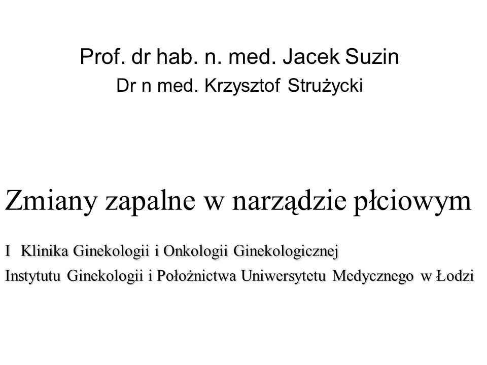 Prof. dr hab. n. med. Jacek Suzin Dr n med. Krzysztof Strużycki