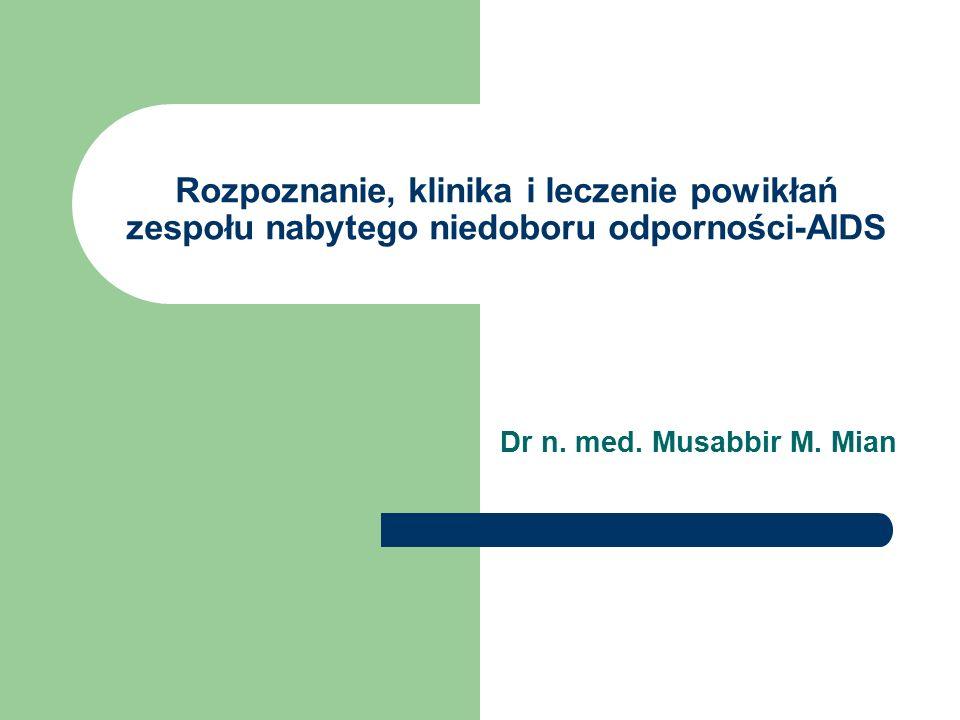 Rozpoznanie, klinika i leczenie powikłań zespołu nabytego niedoboru odporności-AIDS