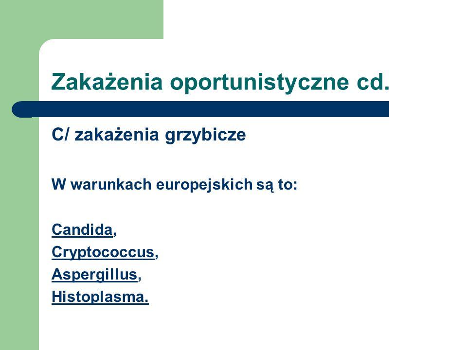 Zakażenia oportunistyczne cd.