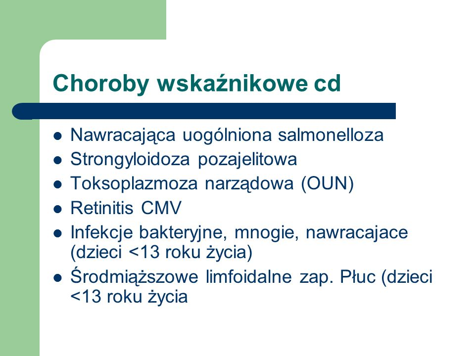 Choroby wskaźnikowe cd