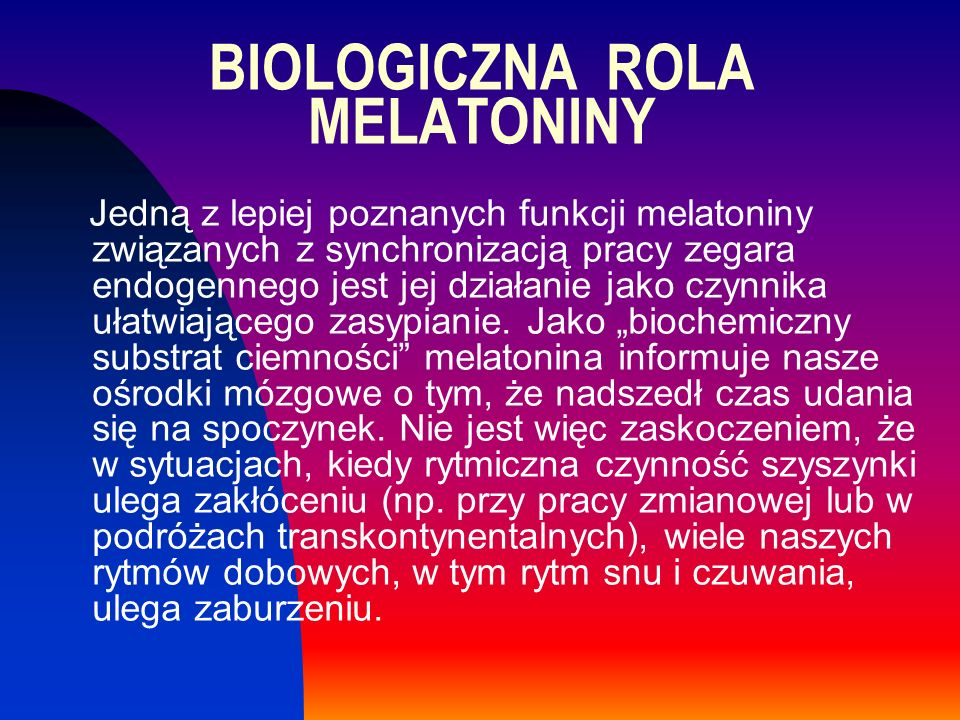 BIOLOGICZNA ROLA MELATONINY