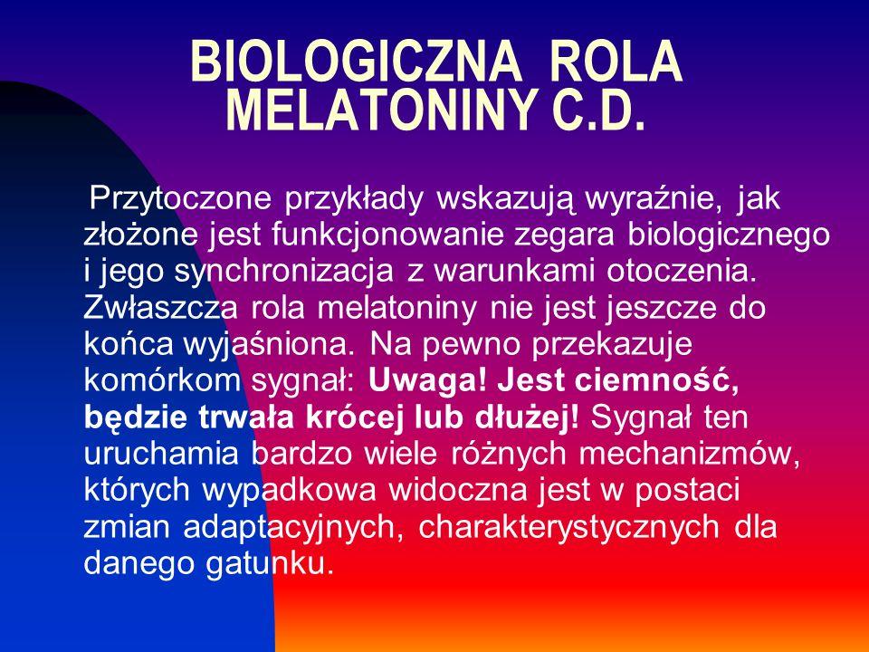 BIOLOGICZNA ROLA MELATONINY C.D.