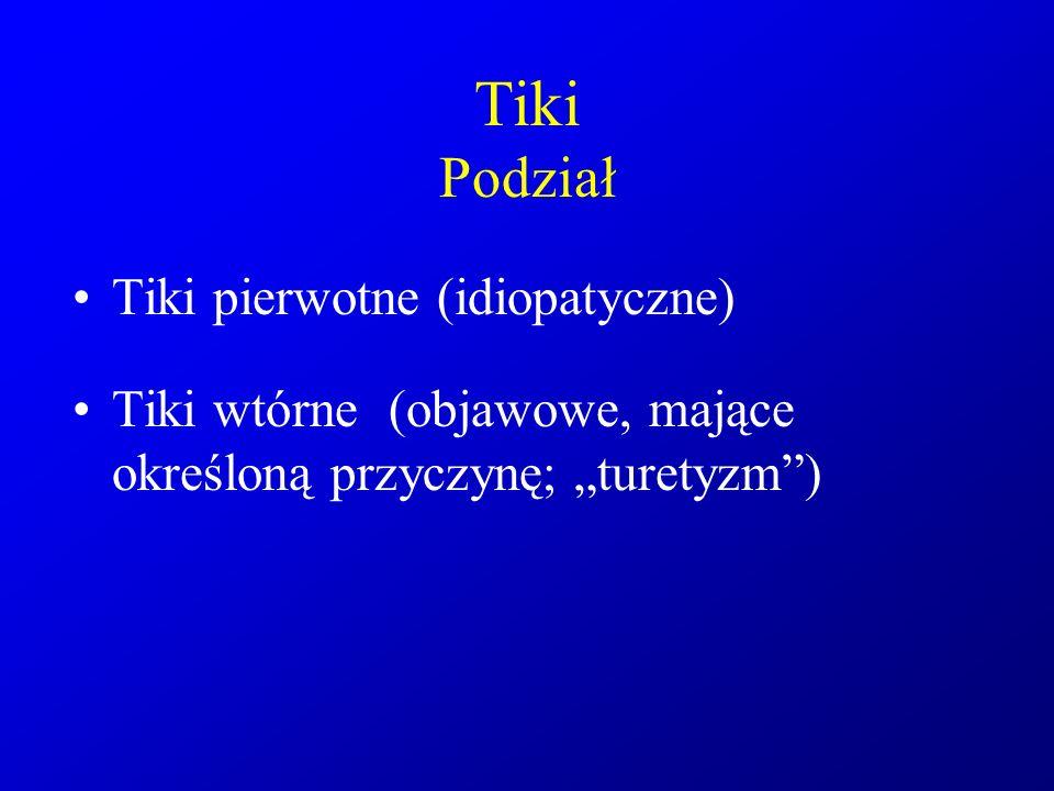 Tiki Podział Tiki pierwotne (idiopatyczne)
