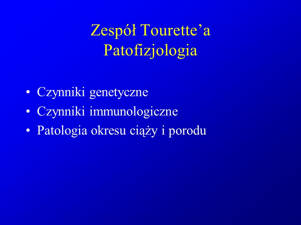 Zespół Tourette'a Patofizjologia