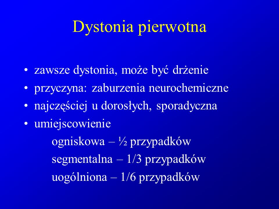 Dystonia pierwotna zawsze dystonia, może być drżenie