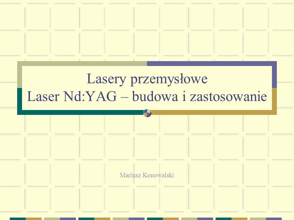 Lasery przemysłowe Laser Nd:YAG – budowa i zastosowanie