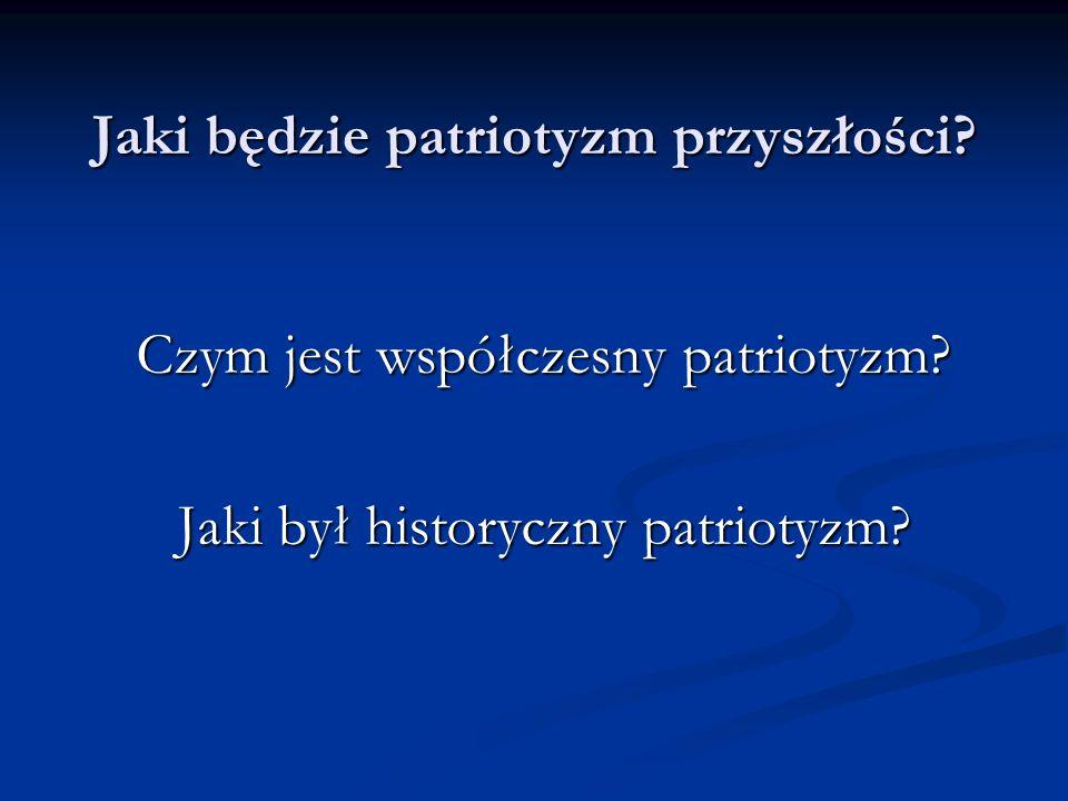 Jaki będzie patriotyzm przyszłości