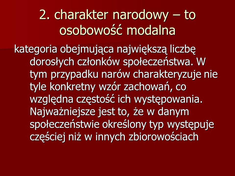 2. charakter narodowy – to osobowość modalna