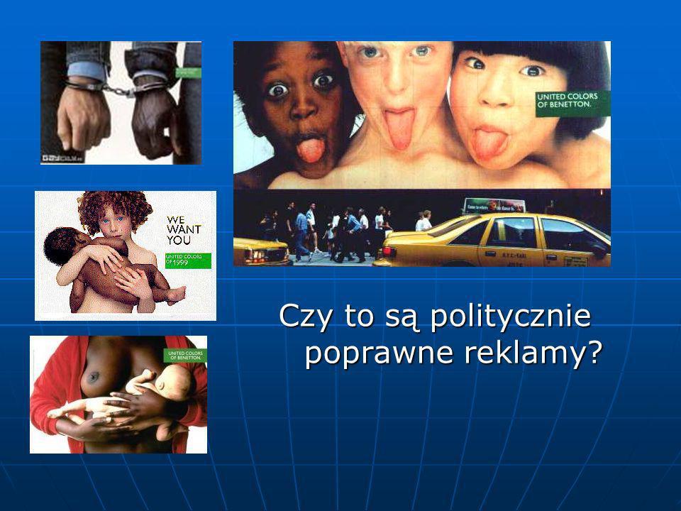 Czy to są politycznie poprawne reklamy