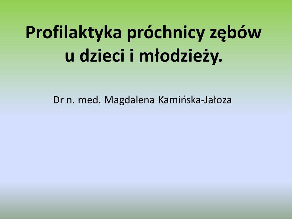 Profilaktyka próchnicy zębów u dzieci i młodzieży.
