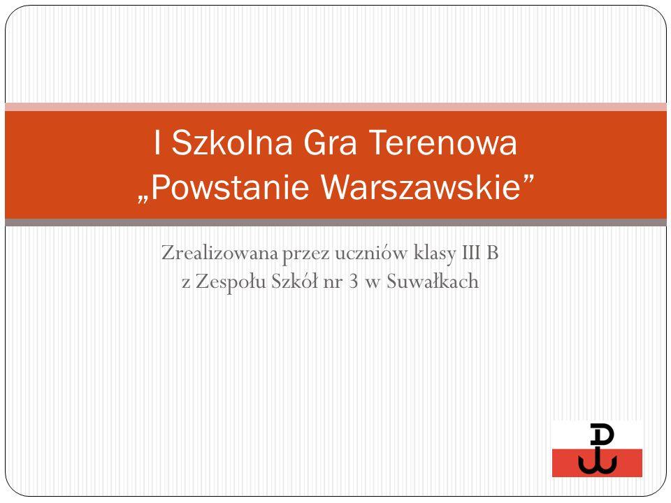 """I Szkolna Gra Terenowa """"Powstanie Warszawskie"""