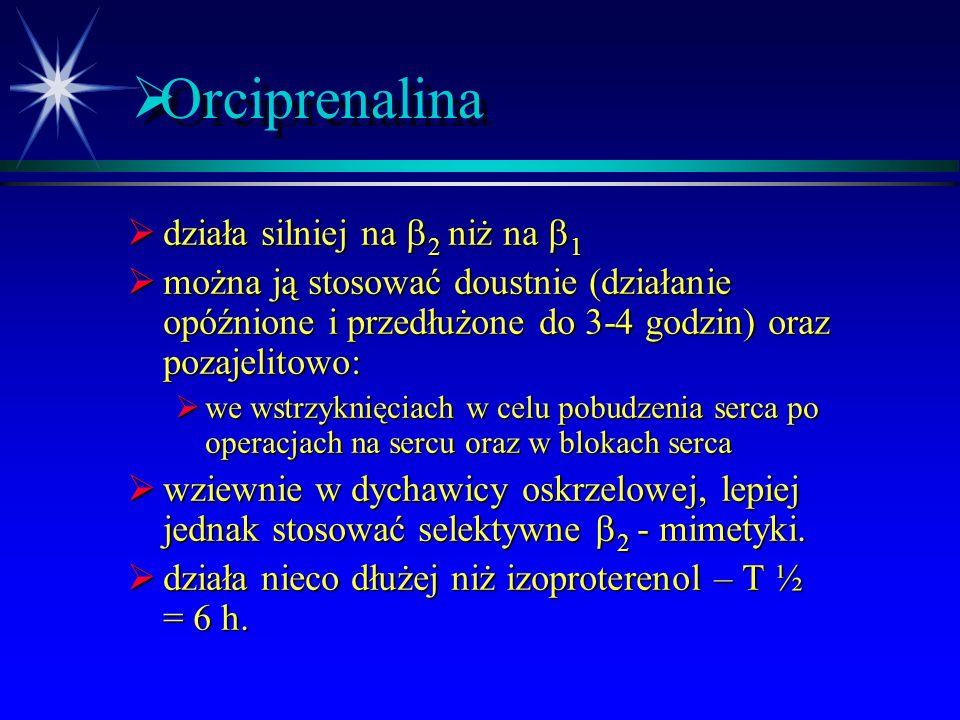 Orciprenalina działa silniej na 2 niż na 1
