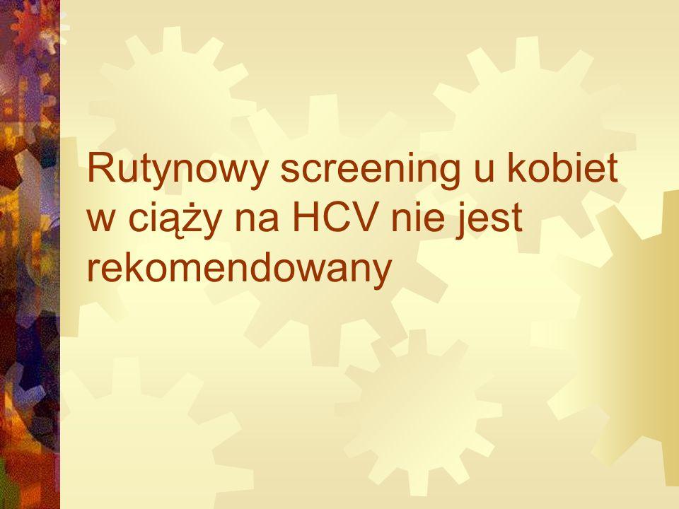 Rutynowy screening u kobiet w ciąży na HCV nie jest rekomendowany