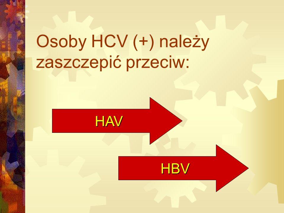 Osoby HCV (+) należy zaszczepić przeciw: