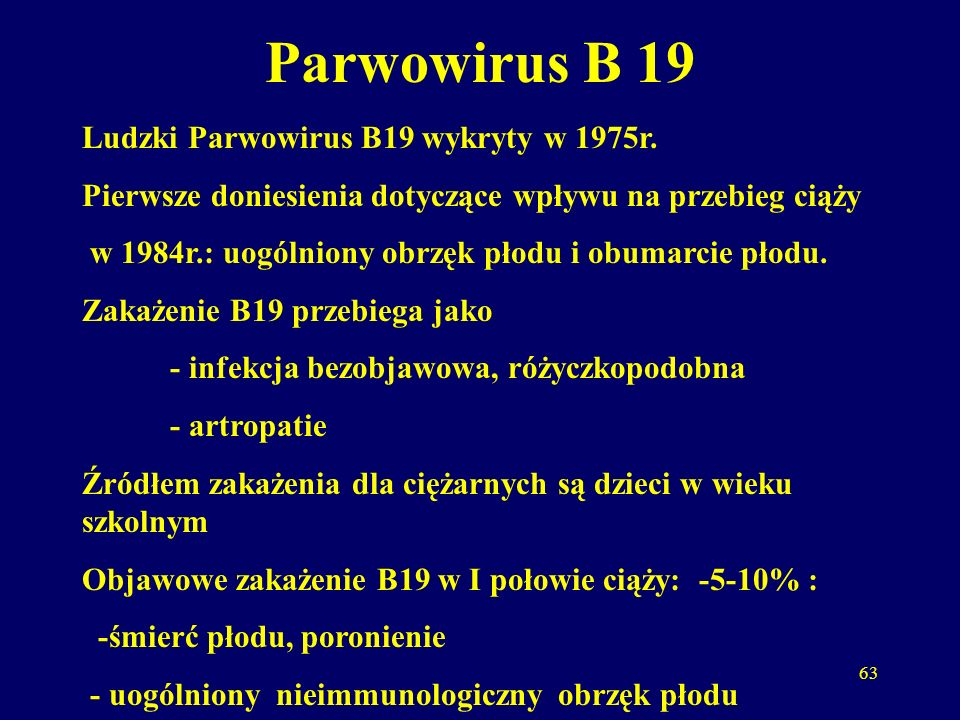 Parwowirus B 19 Ludzki Parwowirus B19 wykryty w 1975r.