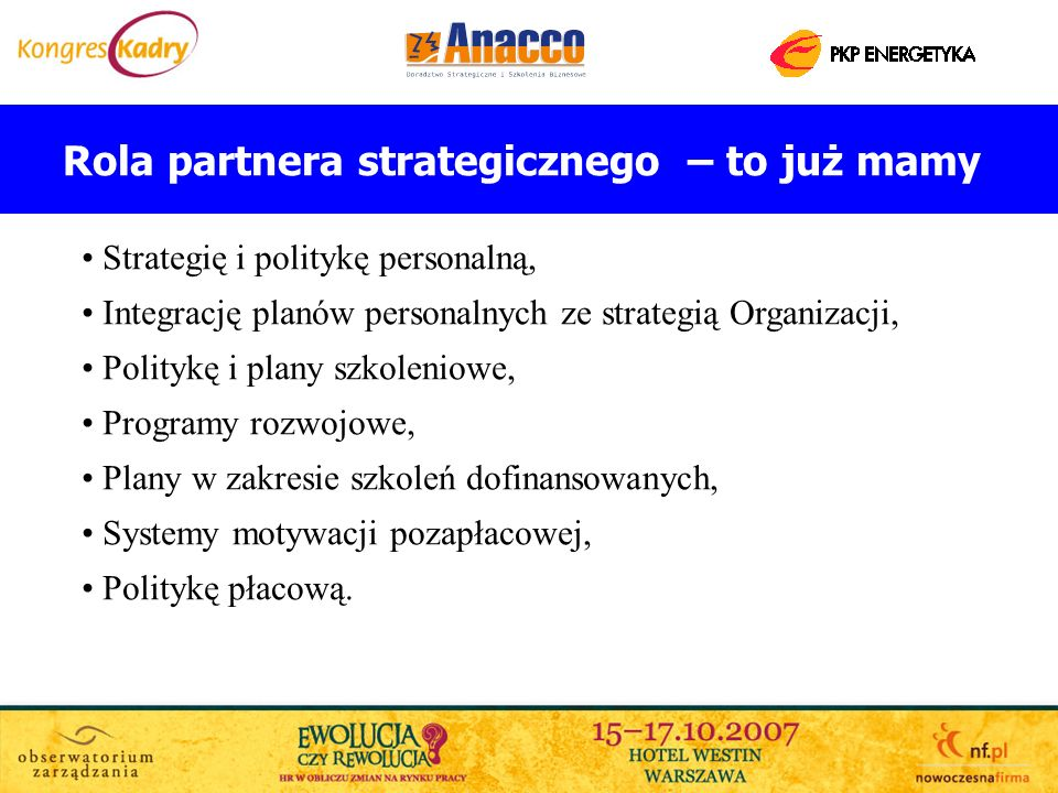 Rola partnera strategicznego – to już mamy