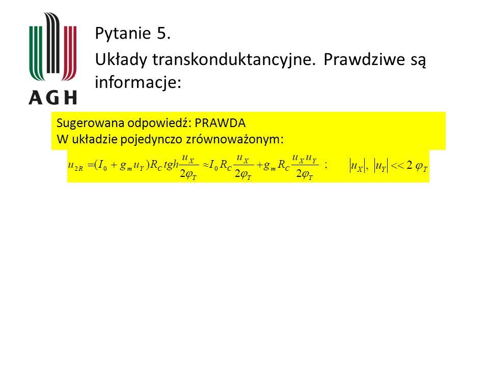 Układy transkonduktancyjne. Prawdziwe są informacje: