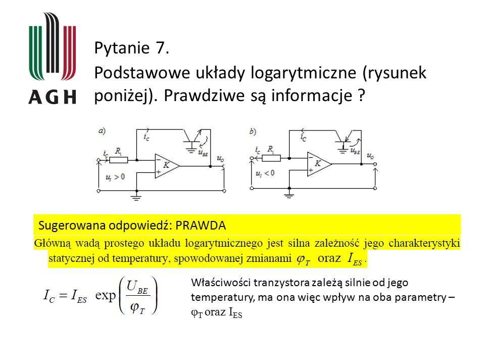 Pytanie 7. Podstawowe układy logarytmiczne (rysunek poniżej). Prawdziwe są informacje Sugerowana odpowiedź: PRAWDA.