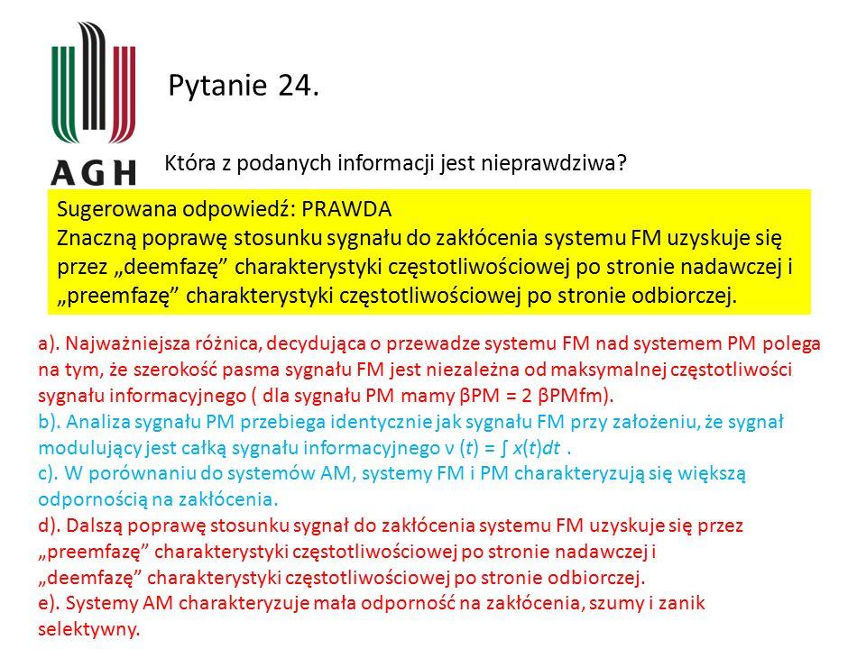 Pytanie 24. Która z podanych informacji jest nieprawdziwa
