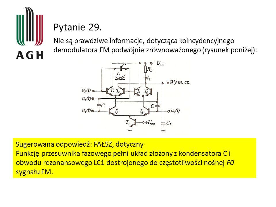 Pytanie 29. Nie są prawdziwe informacje, dotycząca koincydencyjnego demodulatora FM podwójnie zrównoważonego (rysunek poniżej):