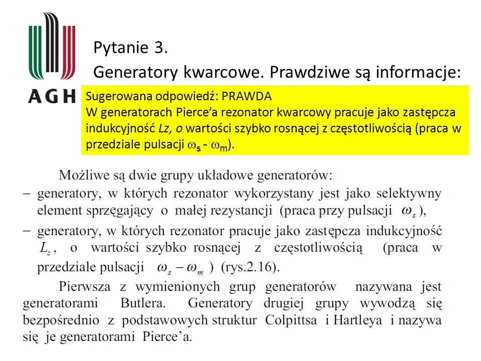 Generatory kwarcowe. Prawdziwe są informacje: