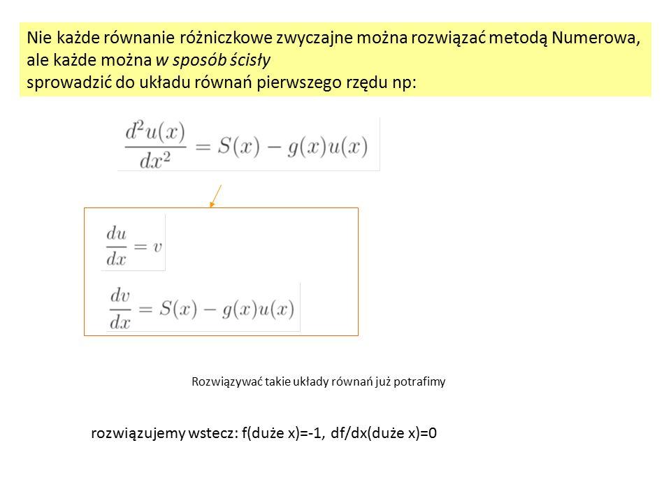Nie każde równanie różniczkowe zwyczajne można rozwiązać metodą Numerowa,