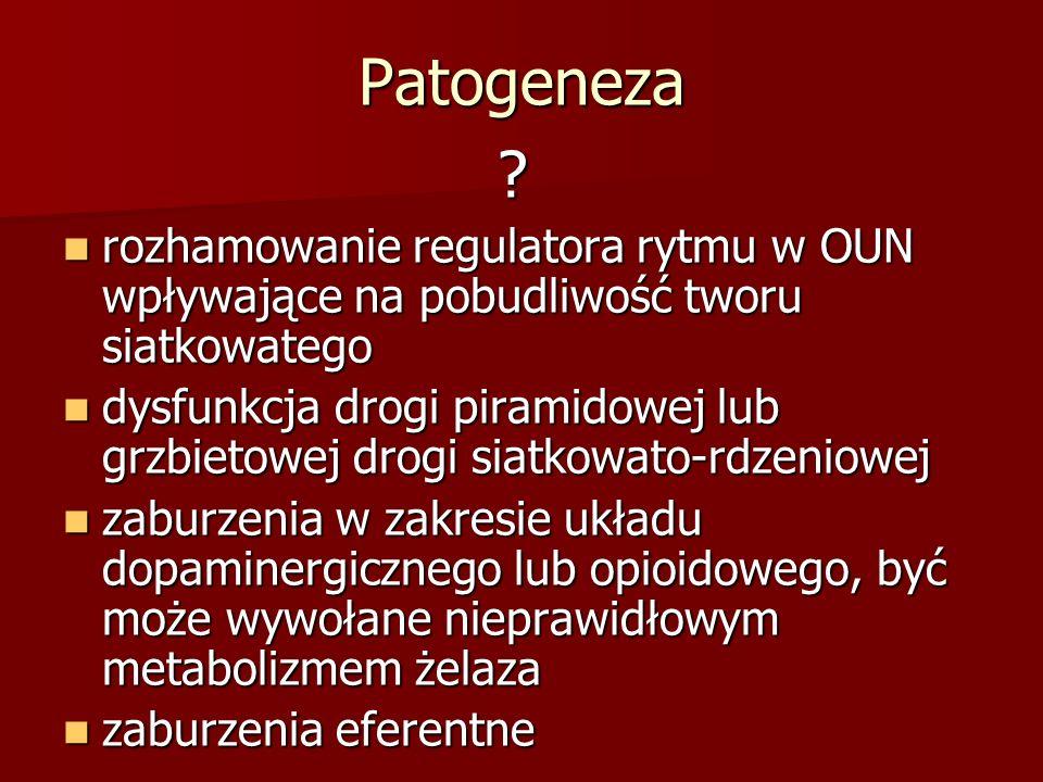 Patogeneza rozhamowanie regulatora rytmu w OUN wpływające na pobudliwość tworu siatkowatego.