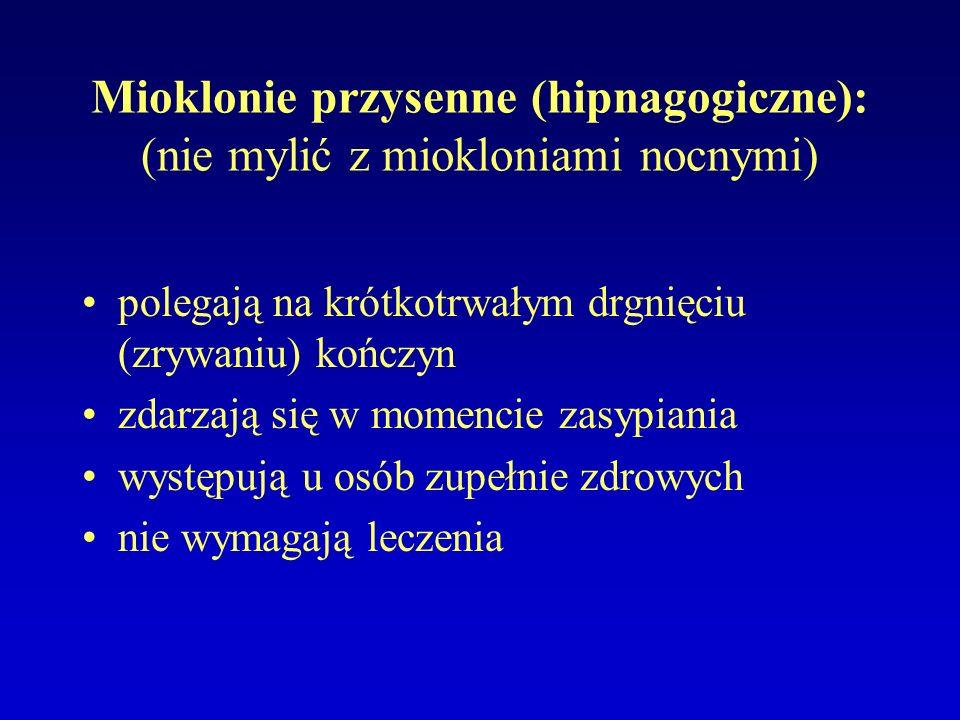 Mioklonie przysenne (hipnagogiczne): (nie mylić z miokloniami nocnymi)