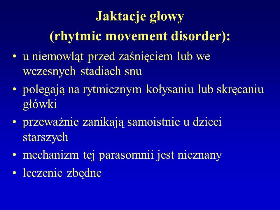 Jaktacje głowy (rhytmic movement disorder):