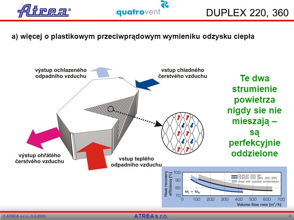 Program přednášky Program přednášky. 9.2.2009. 9.2.2009. DUPLEX 220, 360. a) więcej o plastikowym przeciwprądowym wymieniku odzysku ciepła.